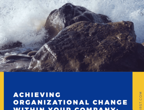 Achieving Organizational Change Within Your Company: How to Have Your Cake and Eat It Too
